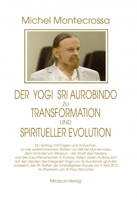Der Yogi Sri Aurobindo zu Transformation und spiritueller Evolution