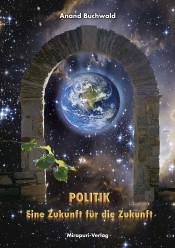 Politik - Eine Zukunft für die Zukunft