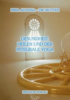 Gesundheit, Heilen und der Integrale Yoga