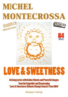 Love & Sweetness Song Lyrics Book from the 'Love & Sweetness Climate Change Concert Tour 2014'